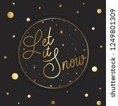 let it snow   hand lettering... | Shutterstock .eps vector #1249801309