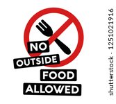 no outside food allowed sign  | Shutterstock .eps vector #1251021916