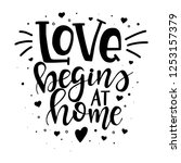 love begins at home hand drawn... | Shutterstock .eps vector #1253157379