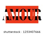 slogan amour phrase graphic... | Shutterstock .eps vector #1253407666