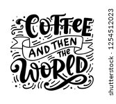 coffee and then the world.... | Shutterstock .eps vector #1254512023