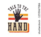 talk to the hand. the 90s style ...   Shutterstock .eps vector #1255067086