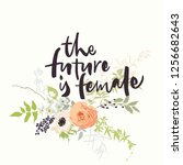the future is female lettering... | Shutterstock .eps vector #1256682643