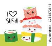 i love sushi. kawaii funny... | Shutterstock . vector #1256872543