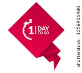 one day to go sign  label. one... | Shutterstock .eps vector #1256911480