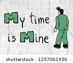 my time is mine message | Shutterstock . vector #1257001930