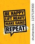 be happy. lift heavy. make... | Shutterstock .eps vector #1257139300