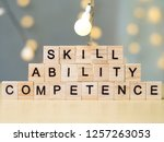 Skill Ability Competence....