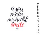 you make my heart smile.... | Shutterstock .eps vector #1257297529