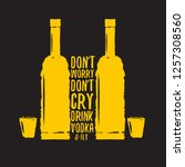 don't worry don't cry drink... | Shutterstock .eps vector #1257308560