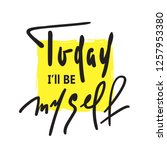 today i will be myself  ... | Shutterstock .eps vector #1257953380