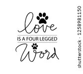 love is a four legged word... | Shutterstock .eps vector #1258981150