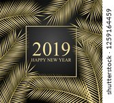 2019 happy new year. golden... | Shutterstock . vector #1259164459