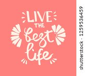 live the best life handwriting... | Shutterstock .eps vector #1259536459