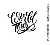 hand drawn quote  world tour | Shutterstock .eps vector #1259836099