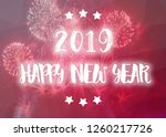 happy new year 2019 words on... | Shutterstock . vector #1260217726