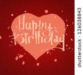 happy birthday hand lettering | Shutterstock . vector #126038843