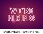 we're hiring neon employment... | Shutterstock .eps vector #1260441703