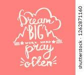 dream big  work hard  pray...   Shutterstock .eps vector #1262871160