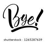bye lettering. handwritten... | Shutterstock .eps vector #1265287639
