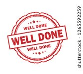 well done grunge stamp on white ... | Shutterstock . vector #1265592259