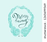 hand written phrase dream away... | Shutterstock .eps vector #1265699569