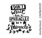 don't wait for a miracle  be a...   Shutterstock .eps vector #1265869039