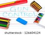 gun control back to school... | Shutterstock . vector #126604124