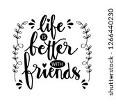 Life Is Better With Friend....