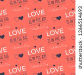 valenines day pattern. love is... | Shutterstock .eps vector #1266514693