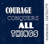 courage conquers all things.... | Shutterstock .eps vector #1267421779