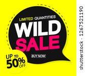 wild sale  speech bubble banner ... | Shutterstock .eps vector #1267521190