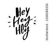 hand drawn lettering slogan hey ... | Shutterstock .eps vector #1268186326