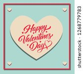 happy valentines day lettering... | Shutterstock .eps vector #1268779783