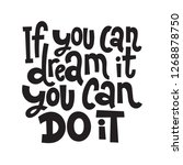 if you can dream it  you can do ... | Shutterstock .eps vector #1268878750