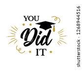 you did it. congrats graduates  ...   Shutterstock . vector #1268944516