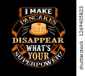 i make pancakes disappear what... | Shutterstock .eps vector #1269405823