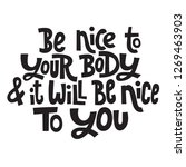 be nice to your body and it... | Shutterstock .eps vector #1269463903