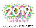 happy new year 2019 background... | Shutterstock . vector #1270105270