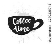 coffee time vector lettering in ... | Shutterstock .eps vector #1270235743