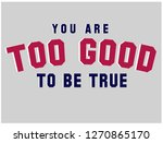 you are too good to be true... | Shutterstock .eps vector #1270865170