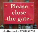 Please Close The Gate Sign On ...