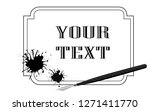 fountain pen with blot in frame.... | Shutterstock .eps vector #1271411770