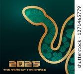 2025 snake symbol of the new... | Shutterstock .eps vector #1271465779