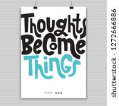 thoughts become things   poster ... | Shutterstock .eps vector #1272666886