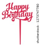 happy birthday cake topper file ... | Shutterstock .eps vector #1273747780