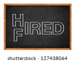 Job concept. Hired or fired concept.  - stock photo