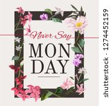 typography slogan in flower... | Shutterstock .eps vector #1274452159