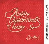 happy valentine's day. hand... | Shutterstock .eps vector #127454696