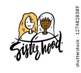 sisterhood hand drawn vector... | Shutterstock .eps vector #1274828389